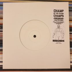 """Machacha x Shatter Hands - Champ Of The Champ Champs (Shatter Hands Remix), 7"""""""
