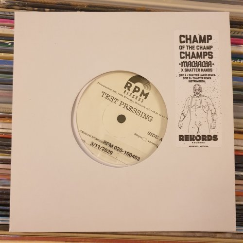 """Machacha x Shatter Hands - Champ Of The Champ Champs (Shatter Hands Remix), 7"""", Test Press"""