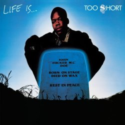 Too $hort - Life Is...Too $hort. LP, Reissue