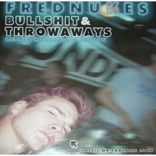 FredNukes - Bullshit & Throwaways (Limited Homeburned Edition), CD