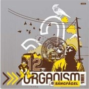 "Organism 12 - Sångfågel, 12"""