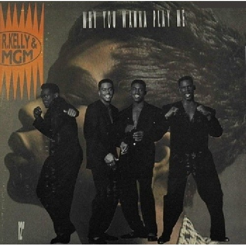 "R. Kelly & MGM - Why You Wanna Play Me, 12"", 33 ⅓ RPM"