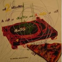 Invisbl Skratch Piklz, The - Nd2 Helpings / A Cup Of Skratch And A Slice Of Cut, 12""