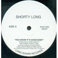 Shorty Long - You Know It's Good Baby / Let's Get At It..., 12""