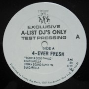 "4-Ever Fresh - I Got A Good Thang / Urban Sound Surgeon, 12"", Test Pressing"