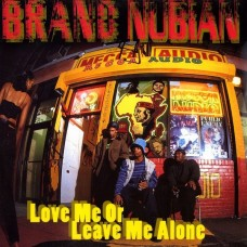 "Brand Nubian - Love Me Or Leave Me Alone, 12"", 33 ⅓ RPM"
