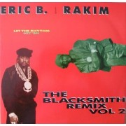 "Eric B. & Rakim - Let The Rhythm Hit 'Em - The Blacksmith Remix Vol. 2, 12"", 45 RPM"