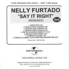 Nelly Furtado - Say It Right (Remixes), CDR, Maxi-Single, Promo