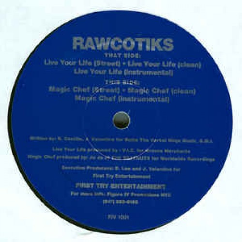 Rawcotiks - Live Your Life / Magic Chef, 12""