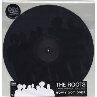 "The Roots - How I Got Over, 12"", 33 ⅓ RPM, Single Sided, Etched, Limited Edition"