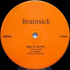 "Brainsick - Stick To The Plan / Swirving To The Music, 12"", 33 ⅓ RPM"