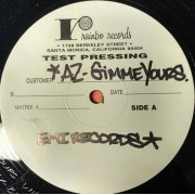 "AZ - Gimme Yours, 12"", 33 ⅓ RPM, Promo, Test Pressing"