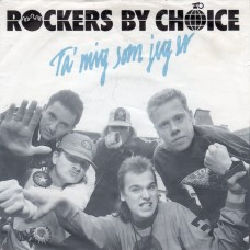 "Rockers By Choice - Tag Mig Som Jeg Er, 7"""