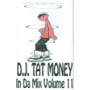 D.J. Tat Money - In Da Mix Volume 11, Cassette, Mixed