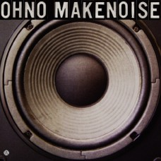 "Oh No - Make Noise, 12"", 33 ⅓ RPM, Single"