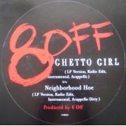 """8 Off - Ghetto Girl / Neighborhood Hoe, 12"""""""