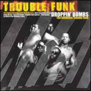 Trouble Funk - Droppin' Bombs (The Definitive Trouble Funk), 3xLP