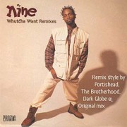"Nine - Whutcha Want (Remixes), 12"""