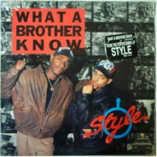 """Style - What A Brother Know, 12"""""""