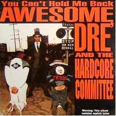 Awesome Dré & The Hardcore Committee - You Can't Hold Me Back, LP