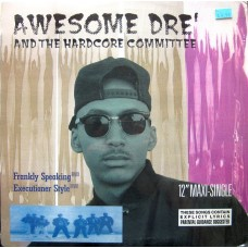 """Awesome Dré And The Hardcore Committee - Frankly Speaking / Executioner Style, 12"""""""