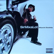Sir Mix-A-Lot - Mack Daddy, LP