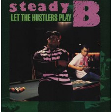 Steady B - Let The Hustlers Play, LP