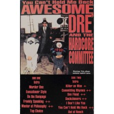 Awesome Dré And The Hardcore Committee - You Can't Hold Me Back, Cassette