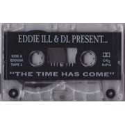 Eddie Ill & D.L. - The Time Has Come, 2xCassette