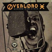 Overlord X - Weapon Is My Lyric, LP