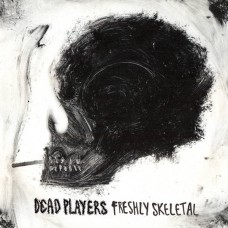 Dead Players - Freshly Skeletal, LP