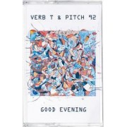 Verb T & Pitch 92 - Good Evening, Cassette