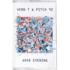 Verb T & Pitch 92 - Good Evening, Cassette