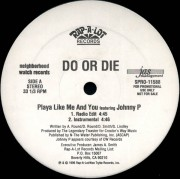 "Do Or Die - Playa Like Me And You, 12"", Promo"