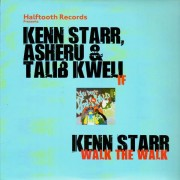 Kenn Starr, Asheru & Talib Kweli - If / Walk The Walk, 12""