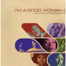 Various - I'm A Good Woman 2 (Funk Classics From Sassy Soul Sisters), 2xLP