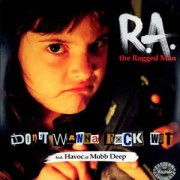 """R.A. The Rugged Man - Don't Wanna Fuck Wit, 12"""""""