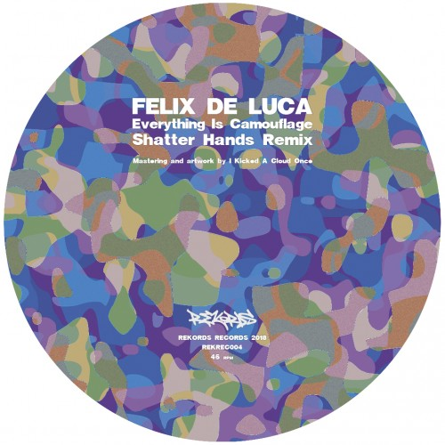 Felix De Luca - Everything Is Camouflage (Shatter Hands Remix), 7""