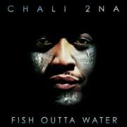 Chali 2NA - Fish Outta Water, 2xLP