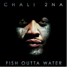Chali 2NA - Fish Outta Water, 2xLP