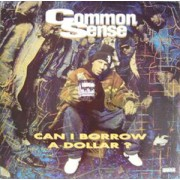 Common Sense - Can I Borrow A Dollar?, LP