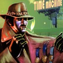 Time Machine - Slow Your Roll, 2xLP