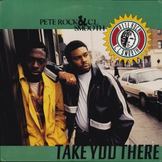Pete Rock & C.L. Smooth - Take You There, 12""