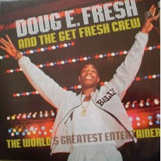 Doug E. Fresh And The Get Fresh Crew - The Worlds Greatest Entertainer, LP