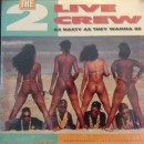 The 2 Live Crew - As Nasty As They Wanna Be, 2xLP