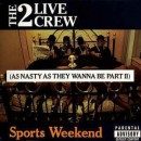 The 2 Live Crew - Sports Weekend (As Nasty As They Wanna Be Part II), LP