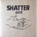 """Shatter Hands - Shatter Days, 7"""""""