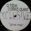 A Tribe Called Quest - Give Me, 12""