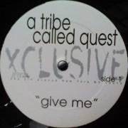 """A Tribe Called Quest - Give Me, 12"""""""