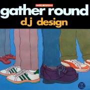 DJ Design - Gather Round, 2xLP